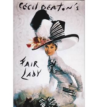 Cecil Beaton's Fair Lady - First Edition, 1964