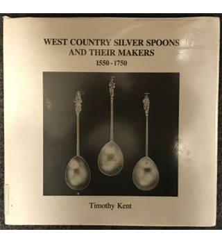 West Country Silver Spoons and their Makers 1550-1750