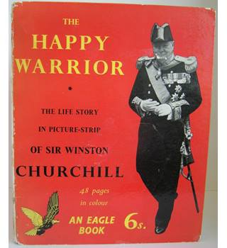 The Happy Warrior: The Life Story in Picture-Strip of Sir Winston Churchill