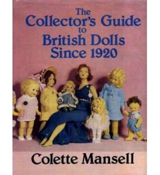 The Collector's Guide to British Dolls Since 1920