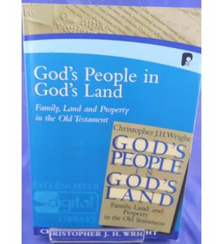 God's People in God's Land: Family, Land and Property in the Old Testament