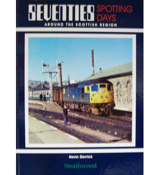 SEVENTIES SPOTTING DAYS AROUND THE SCOTTISH REGION