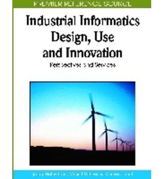 Industrial informatics design, use and innovation