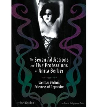 The seven addictions and five professions of Anita Berber