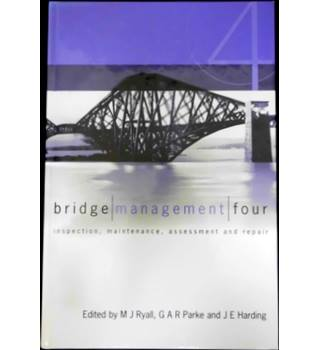 Bridge Management 4 - Inspection, Maintenance, Assessment and Repair