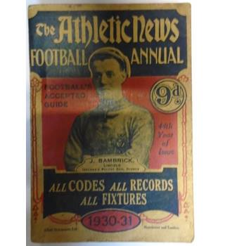 THE ATHLETIC NEWS FOOTBALL ANNUAL 1930-31