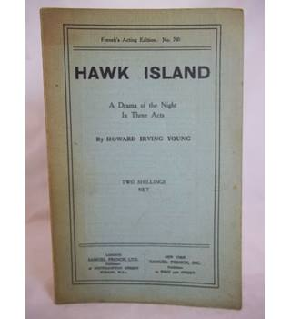 Hawk Island A Drama of the Night in three acts