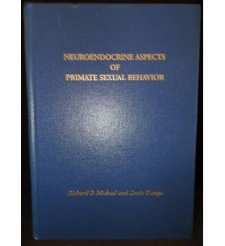 Neuroendocrine Aspects of Primate Sexual Behaviour - First Edition, Signed