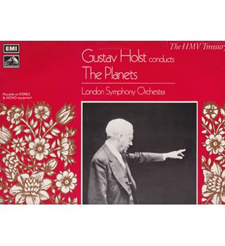 Gustav Holst conducts The Planets London Symphony Orchestra Gustav Holst - HLM 7014