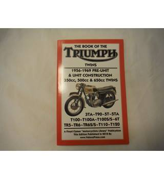 Book Of The Triumph Twins 1956-1969 Pre-Unit & Unit Construction 350cc, 500