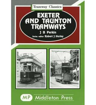 Tramway Classics (2 volumes) 'Exeter and Taunton' & 'Greenwich and Dartford' tramways