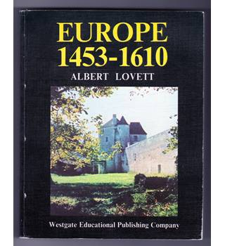 Europe 1453-1610 / Albert Lovett