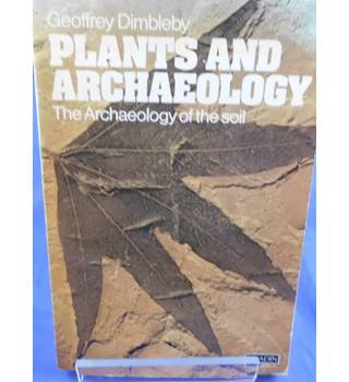 Plants and Archaeology: The Archaeology of the Soil
