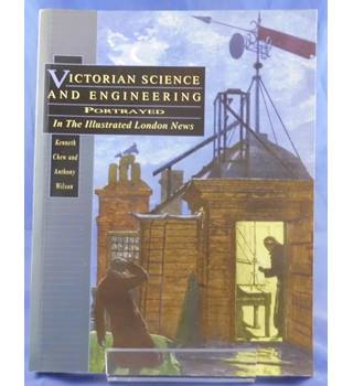 Victorian Science and Engineering: Portrayed in the Illustrated London News