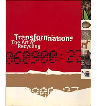 Transformations: The Art of Recycling