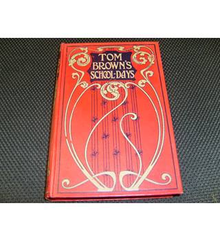Tom Brown's School-Days by 'An Old Boy' 12 full page Illustrations 1909 6th edition attractive cover publ S.W. Partridge