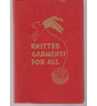 Knitted Garments for All - a comprehensive book of knitted garments for everyone