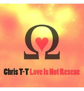 Love Is Not Rescue - T-T, Chris