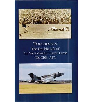 Touchdown -  the Double Life of Air Vice-Marshal 'Larry' Lamb - Signed Copy