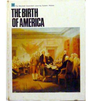 The Birth of America by The Marshall Cavendish Learning System