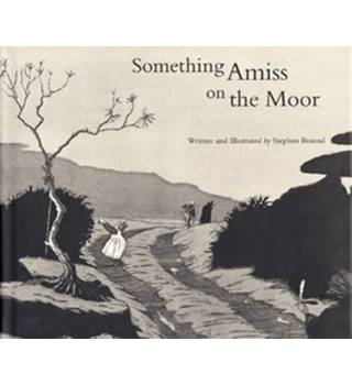 Something Amiss on the Moor by Stephen Braund Inscribed First Edition with Pencil Drawings by Illustrator