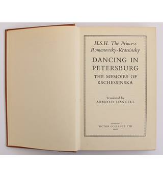 Dancing in Petersburg: The Memoirs of Kschessinska - Princess ROMANOVSKY-KRASSINSKY