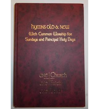 Hymns Old & New , With Common Worship for Sundays and Principal Holy Days