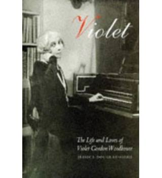 Violet , The Life and Loves of Violet Gordon Woodhouse , First Edition