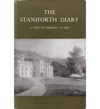 The Staniforth Diary : a visit to Cornwall in 1800 with a forward by A.L. Rowse.