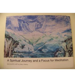 Encaustic Art :A Spiritual Journey and a Focus for Meditation