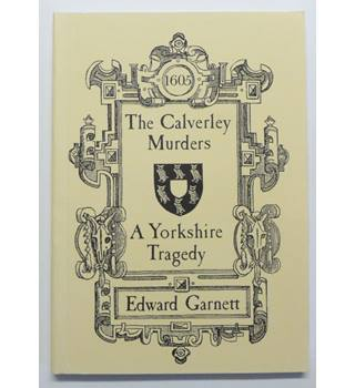 The Calverley Murders : A Yorkshire Tragedy