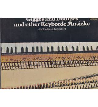 Gigges and Dompes and other Keyborde Musicke