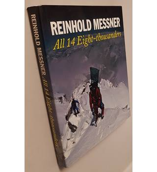 Reinhold Messner: All 14 Eight-Thousanders