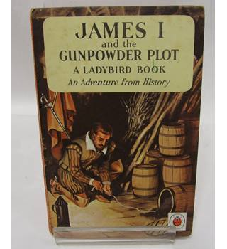 James 1 and the Gunpowder plot- A ladybird book