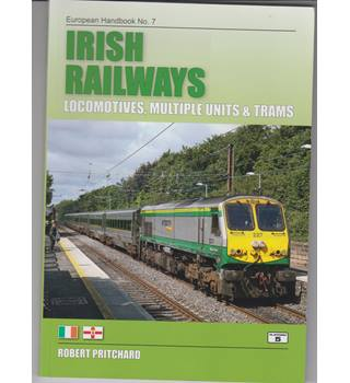 Irish Railways: Locomotives, Multiple Units and Trams (European Handbooks)