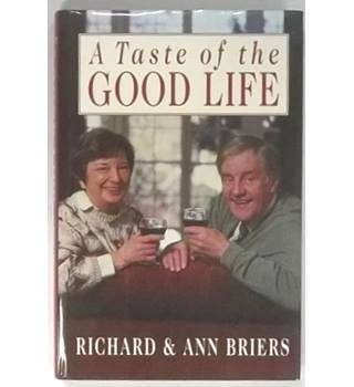 A Taste of the Good Life [Signed by Both Authors]