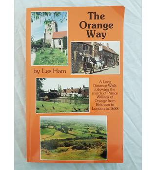 The Orange Way: A Long Distance Walk following the march of Prince William of Orange from Brixham to London in 1688