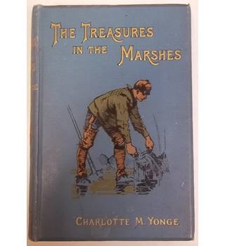 The Treasures in the Marshes, Charlotte M. Yonge