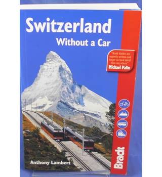 Switzerland without a car - 4th Edition