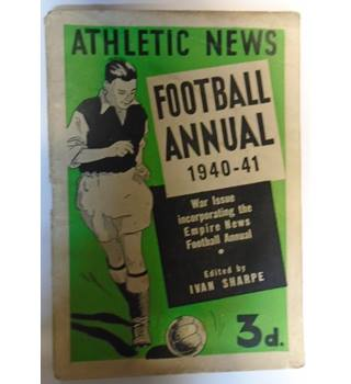 ATHLETIC NEWS FOOTBALL ANNUAL 1940-41War Issue incorporating the Empire News Football Annual.