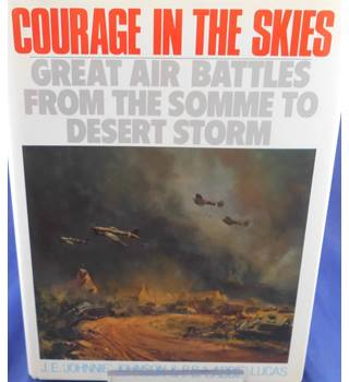 Courage in the Skies: Great Air Battles from the Somme to Desert Storm