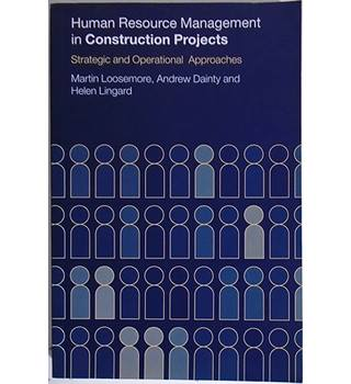 Human Resource Management in Construction Projects: Strategic and Operational Approaches