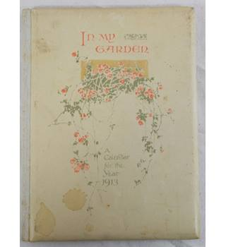 In my garden a calendar for the year 1913