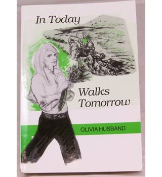 In today walks tomorrow