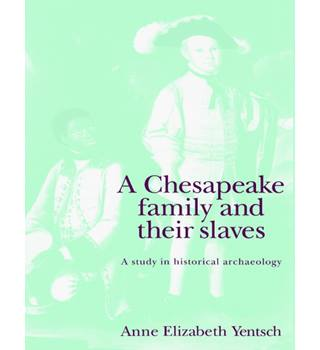 A Chesapeake Family and their Slaves