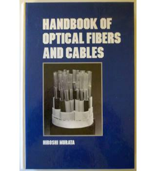 Handbook of optical fibers and cables