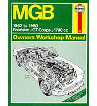 M. G. B. Owner's Workshop Manual: 1962 to 1980 Roadster GT Coupe 1798 cc