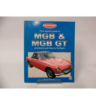 Your expert guide to MGB & MGB GT problems and how to fix them