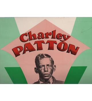 Charley Patton  Founder of the Delta Blues Chaley Patton - Yazoo L 1020