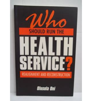 Who Should Run the Health Service? Realignment and Reconstruction